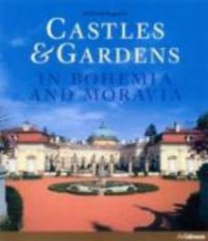 CASTLES & GARDENS IN BOHEMIA AND MORAVIA. /HB/