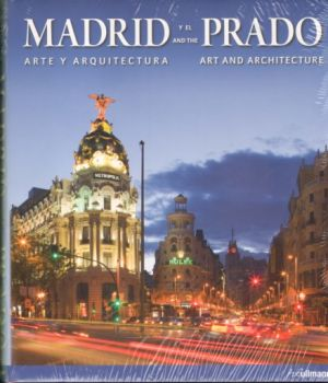 MADRID AND THE PRADO: Art and Architecture.