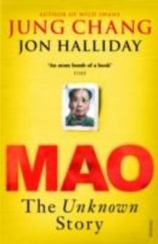 MAO: The Unknown Story. (Jung Chang and Jon Hall