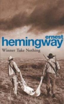 WINNER TAKE NOTHING. [E.Hemingway], Arrow Books