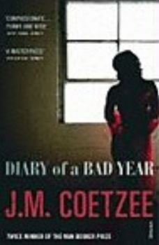 DIARY OF A BAD YEAR. (J. M. Coetzee)