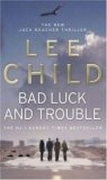 BAD LUCK AND TROUBLE. (L.Child)