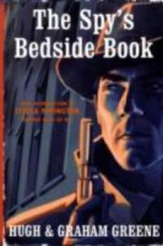SPY`S BEDSIDE BOOK_THE. (Graham Greene and Sir H
