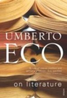 ON LITERATURE. (U.Eco)