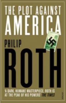 PLOT AGAINST AMERICA_THE. (P.Roth)