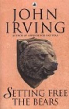 SETTING FREE THE BEARS. (J.Irving)