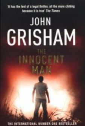 INNOCENT MAN_THE. (John Grisham)