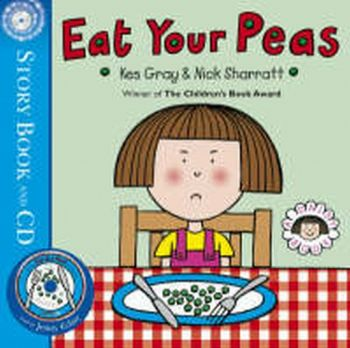 EAT YOUR PEAS: Story book & CD. (Kes Gray & Nick