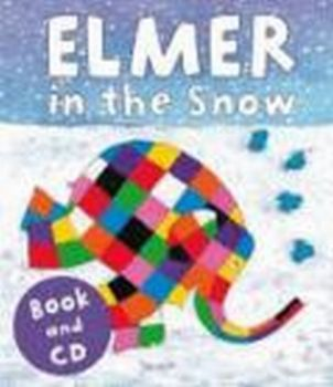 ELMER IN THE SNOW: Book & CD. (David McKee)