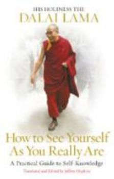 HOW TO SEE YOURSELF AS YOU REALLY ARE. (Dalai La