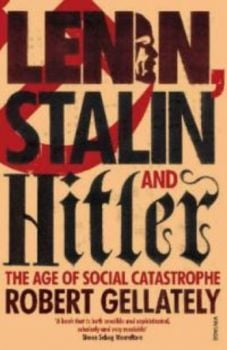LENIN, STALIN AND HITLER. (R.Gellately)