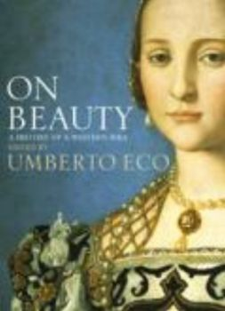 ON BEAUTY: A History of a Western Idea. (edited: