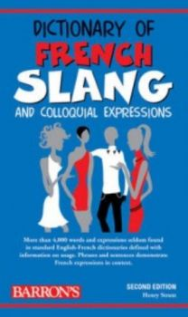 DICTIONARY OF FRENCH SLANG AND COLLOQUIAL EXPRES