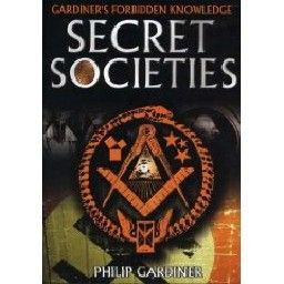 SECRET SOCIETIES. (Philip Gardiner)
