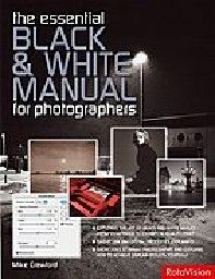 ESSENTIAL BLACK & WHITE PHOTOGRAPHY MANUAL FOR D