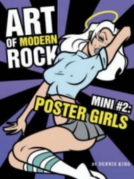 ART OF MODERN ROCK MINI #2: Poster Girls. (Denni