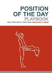 POSITION OF THE DAY. Playbook: Sex Every Day In