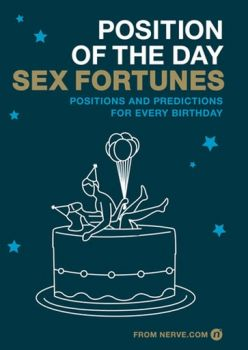 POSITION OF THE DAY. Sex Fortunes: Positions and