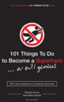 101 THINGS TO DO TO BECOME A SUPERHERO…OR EVIL G