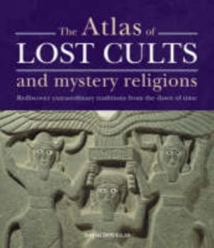 THE ATLAS OF LOST CULTS AND MYSTERY RELIGIONS: R