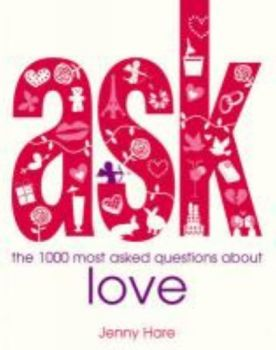 ASK THE 1000 MOST ASKED QUESTIONS ABOUT LOVE. (J
