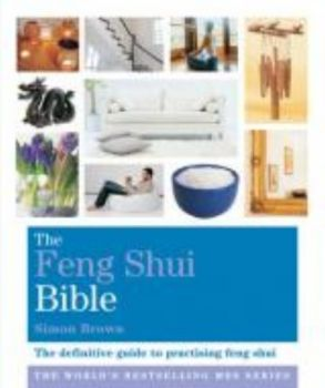 FENG SHUI BIBLE_THE. (Simon Brown)