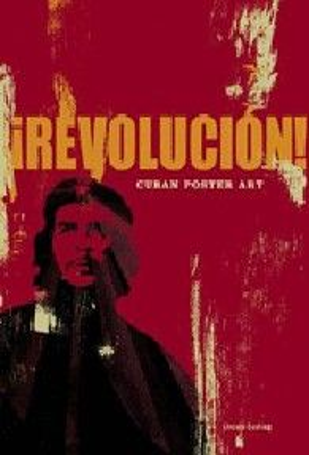 "REVOLUCION! Cuban Poster Art. ""Chronicle books"""