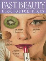 FAST BEAUTY: 1,000 Quick Fixes. (R.Berg)