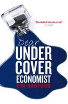 DEAR UNDERCOVER ECONOMIST: The Very Best Letters