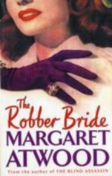 ROBBER BRIDE_THE. (Margaret Atwood)
