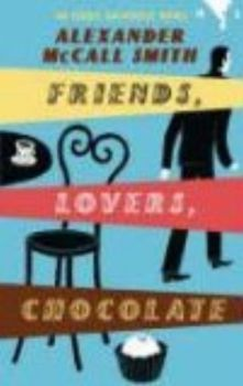 FRIENDS, LOVERS, CHOCOLATE. (A.Smith)