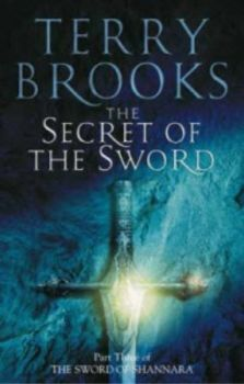 THE SWORD OF SHANNARA: The Secret of the Sword.