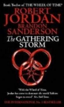 WHEEL OF TIME_THE: Book 12: THE GATHERING STORM
