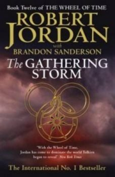 WHEEL OF TIME_THE: Book 12: THE GATHERING STORM.