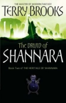 THE HERITAGE OF SHANNARA: The Druid of Shannara.