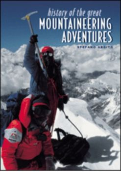 HISTORY OF THE GREAT MOUNTAINEERING ADVENTURES.