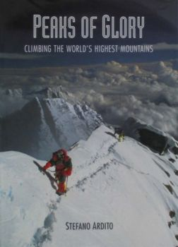 PEAKS OF GLORY: Climbing the World`s Highest Mou