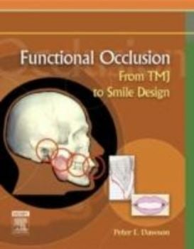 FUNCTIONAL OCCLUSION: From TMJ to Smile Design.