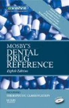 MOSBY`S DENTAL DRUG REFERENCE. 8th ed. With CD.