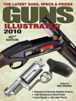 GUNS ILLUSTRATED: The Latest Guns, Specs & Price