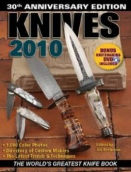 KNIVES 2010: The World`s Greatest Knife Book. Wi