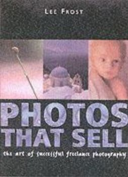 PHOTOS THAT SELL. (Lee Frost)