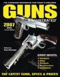 GUNS ILLUSTRATED. 39 th ed. 2007. (K.Ramage), PB