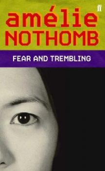 """FEAR AND TREMBLING. (Amelie Nothomb), """"ff"""""""