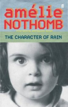 """CHARACTER OF RAIN_THE. (Amelie Nothomb), """"ff"""""""
