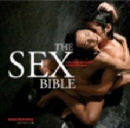 SEX BIBLE_THE: The Complete Guide to Sexual Love