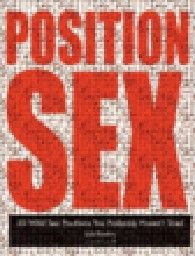 POSITION SEX: 50 Wild Sex Positions You Probably