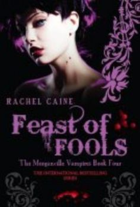 FEAST OF FOOLS: Morganville Vampires. (Rachel Ca