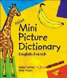 MILET MINI PICTURE DICTIONARY: English - French.