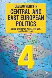 DEVELOPMENTS IN CENTRAL AND EAST EUROPEAN POLITI
